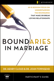 Boundaries in Marriage Participant's Guide  -              By: Dr. Henry Cloud, Dr. John Townsend