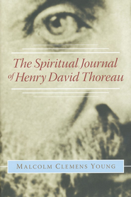 The Spiritual Journal of Henry David Thoreau  -     By: Malcolm Clemens Young