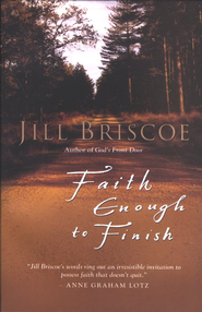 Faith Enough to Finish  -     By: Jill Briscoe