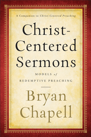 Christ-Centered Sermons: Models of Redemptive Preaching - eBook  -     By: Bryan Chapell