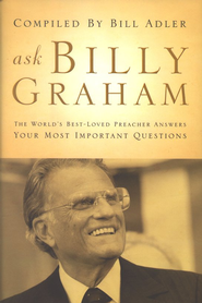 Ask Billy Graham: The World's Best-Loved Preacher Answers Your Most Important Questions - eBook  -     By: Bill Adler Sr.