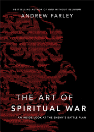 Art of Spiritual War, The: An Inside Look at the Enemy's Battle Plan - eBook  -     By: Andrew Farley