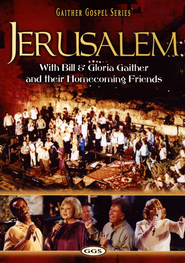 Jerusalem, DVD   -     By: Bill Gaither, Gloria Gaither, Homecoming Friends