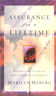 Assurance for a Lifetime: Knowing and Living in the Confidence of Christ - eBook  -     By: Marilyn Meberg