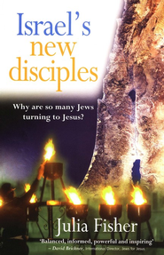 Israel's New Disciples: Why Are So Many Jews Turning to Jesus?  -     By: Julia Fisher