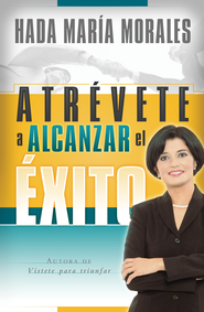 Atrevete a Alcanzar el Exito (Dare to Be Successful) - eBook  -     By: Hada Maria Morales