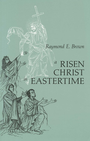 A Risen Christ In Eastertime   -     By: Raymond Brown