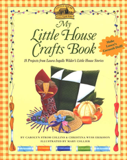 My Little House Crafts Book   -     By: Carolyn Strom Collins, Christianna Eriksson
