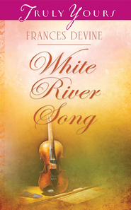White River Song - eBook  -     By: Frances Devine