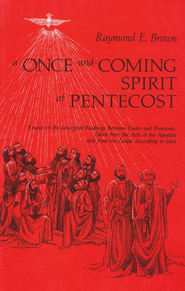 Once & Coming Spirit At Pentecost   -     By: Raymond Brown