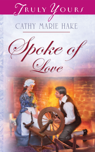 Spoke Of Love - eBook  -     By: Cathy Marie Hake