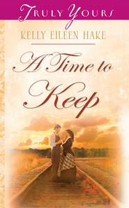 A Time To Keep - eBook  -     By: Kelly Eileen Hake
