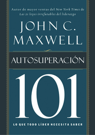 Autosuperacion 101 (Self-Improvement 101) - eBook  -     By: John C. Maxwell