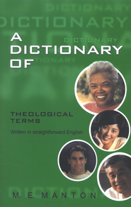 Dictionary of Theological Terms   -     By: M.E. Manton