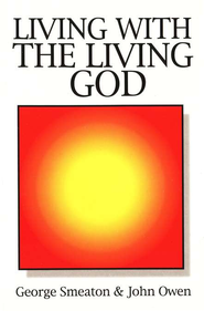 Living with the Living God   -     By: John Owen