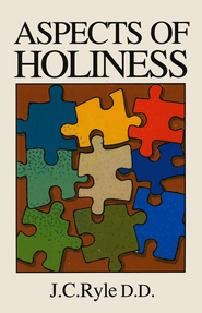 Aspects Of Holiness   -     By: J.C. Ryle