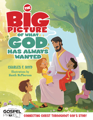 The Big Picture of What God Always Wanted - eBook  -     By: Charles F. Boyd