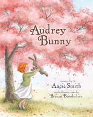 Audrey Bunny - eBook  -     By: Angie Smith