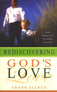 Rediscovering God's Love  -     By: Frank Allred