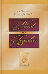 Bind Us Together: An Illustrated Treasury for Couples (slightly imperfect)  -              By: Charles R. Swindoll, Tony Evans, Gary Chapman