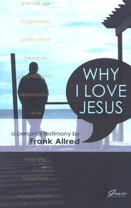 Why I Love Jesus  -     By: Frank Allred