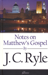 Notes on Matthew's Gospel  -     By: J.C. Ryle