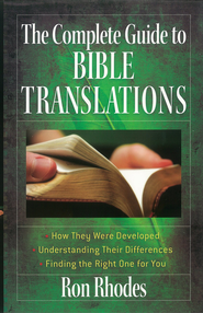 Complete Guide to Bible Translations, The: *How They Were Developed *Understanding Their Differences *Finding the Right One for You - eBook  -     By: Ron Rhodes