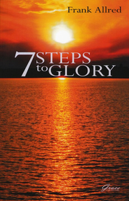 Seven Steps to Glory   -     By: Frank Allred