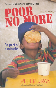 Poor No More: Be Part of a Miracle  -     By: Peter Grant