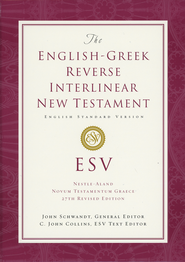 The ESV English-Greek Reverse Interlinear New Testament   -     Edited By: C. John Collins     By: C. John Collins & John Schwandt, eds.