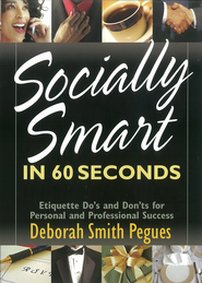 Socially Smart in 60 Seconds: Etiquette Do's and Don'ts for Personal and Professional Success - eBook  -     By: Deborah Smith Pegues