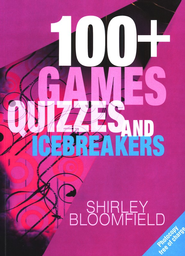 100+ Games, Quizzes, and Icebreakers  -     By: Shirley Bloomfield