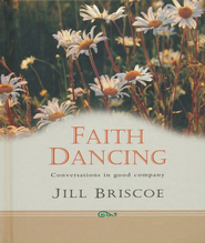 Faith Dancing: Conversations in Good Company  -     By: Jill Briscoe
