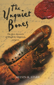 The Unquiet Bones: The First Chronicle of Hugh de Singleton, Surgeon  -     By: Mel Starr