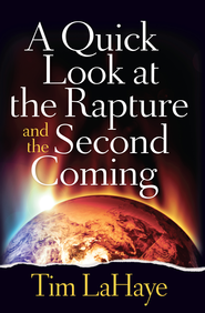 Quick Look at the Rapture and the Second Coming, A - eBook  -     By: Tim LaHaye