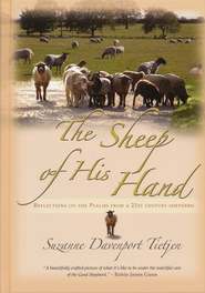 The Sheep of His Hand: Reflections On The Psalms From A 21st Century Shepherd  -     By: Suzanne Davenport Tietjen