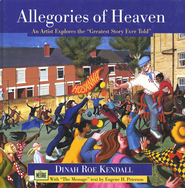 Allegories of Heaven: An Artist Explores the 'Greatest Story Every Told  -     By: Eugene H. Peterson
