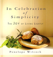 In Celebration of Simplicity: The Joy of Living Lightly  -     By: Penelope Wilcock