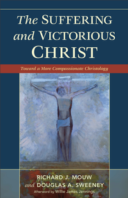 Suffering and Victorious Christ, The: Toward a More Compassionate Christology - eBook  -     By: Richard J. Mouw, Douglas A. Sweeney