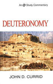 Deuteronomy: EP Study Commentary  -     By: John D. Currid