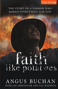 Faith Like Potatoes-Film Edition: The Story of a Farmer Who Risked Everything for God  -     By: Angus Buchan