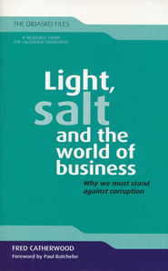 Light, Salt, and the World of Business: Why We Must Stand Against Corruption  -     By: Fred Catherwood