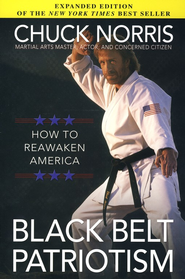 Black Belt Patriotism: How to Reawaken America  -     By: Chuck Norris