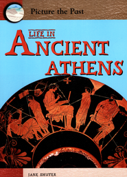Life in Ancient Athens  -     By: Jane Shuter