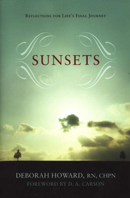 Sunsets: Reflections for Life's Final Journey  -     By: Deborah Howard