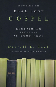Recovering the Real Lost Gospel: Reclaiming the Gospel as Good News - Slightly Imperfect  -              By: Darrell L. Bock