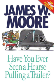 Have You Ever Seen a Hearse Pulling a Trailer?  -     By: James Moore