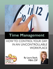 Time Management:: How to Control Your Day in an Uncontrollable Workplace - eBook  -     By: Laura Stack