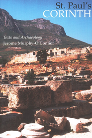St. Paul's Corinth: Texts & Archaeology  -     By: Jerome Murphy-O'Connor