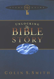 Unlocking the Bible Story--Study Guide, Volume 3   -              By: Colin S. Smith